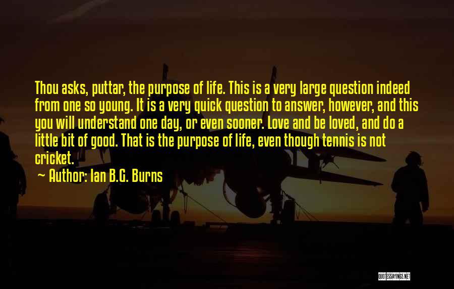 Ian B.G. Burns Quotes 1581654