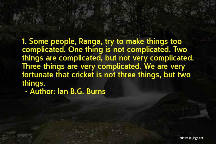 Ian B.G. Burns Quotes 1629998