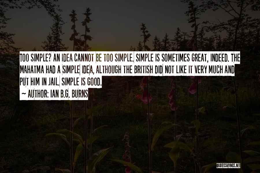 Ian B.G. Burns Quotes 1716879