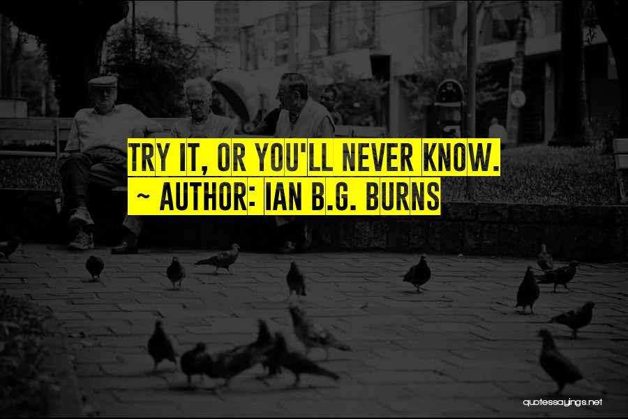 Ian B.G. Burns Quotes 661104