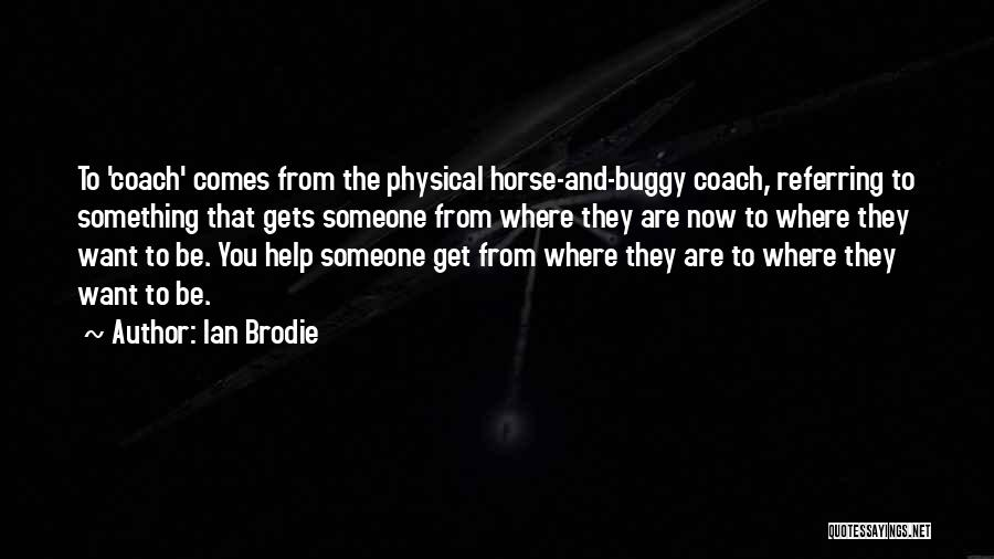 Ian Brodie Quotes 1246086