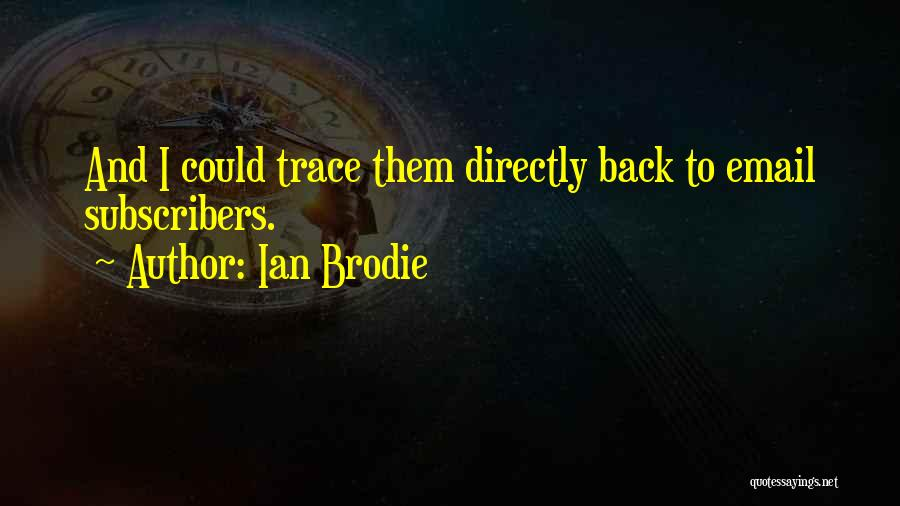 Ian Brodie Quotes 1556983