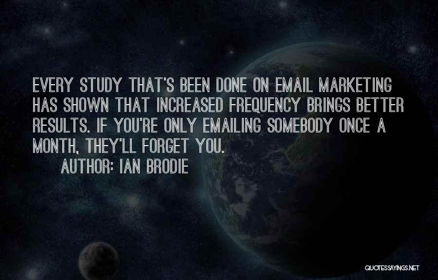 Ian Brodie Quotes 1866126