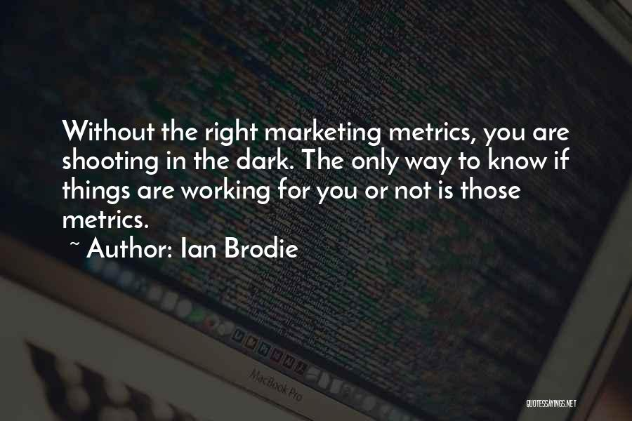 Ian Brodie Quotes 403680