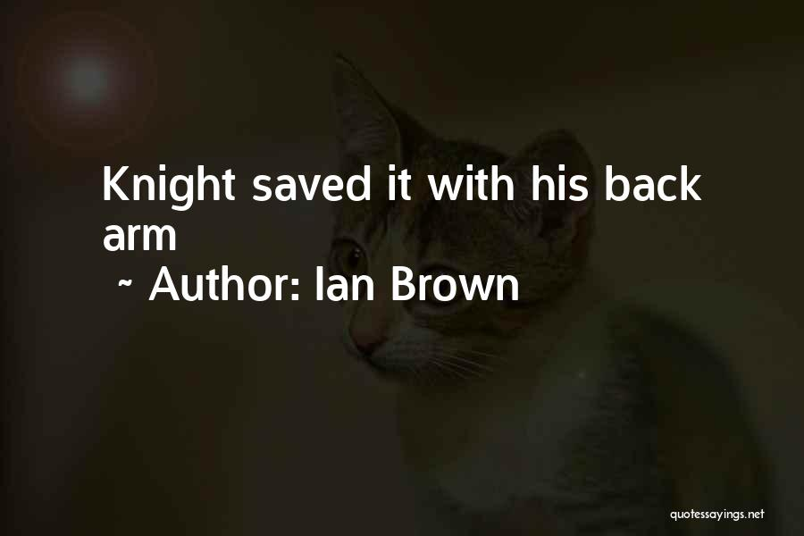 Ian Brown Quotes 1059346