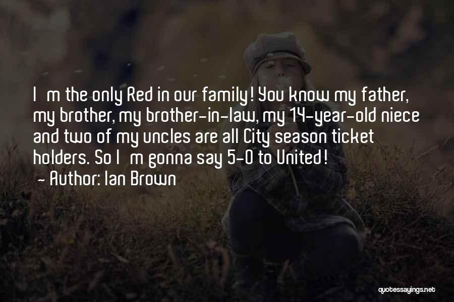 Ian Brown Quotes 1241756