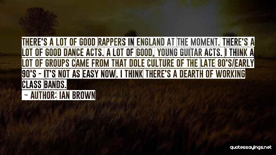 Ian Brown Quotes 2184386
