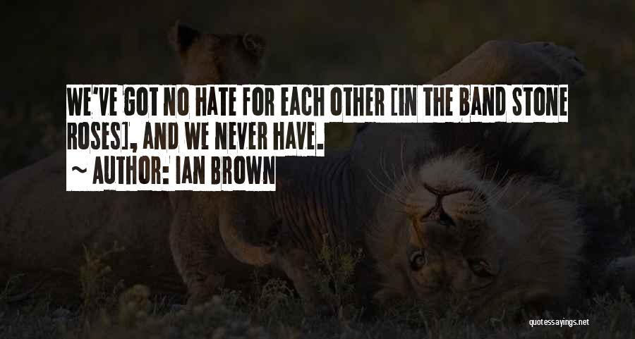 Ian Brown Quotes 456494