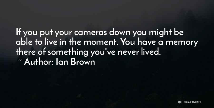 Ian Brown Quotes 545534