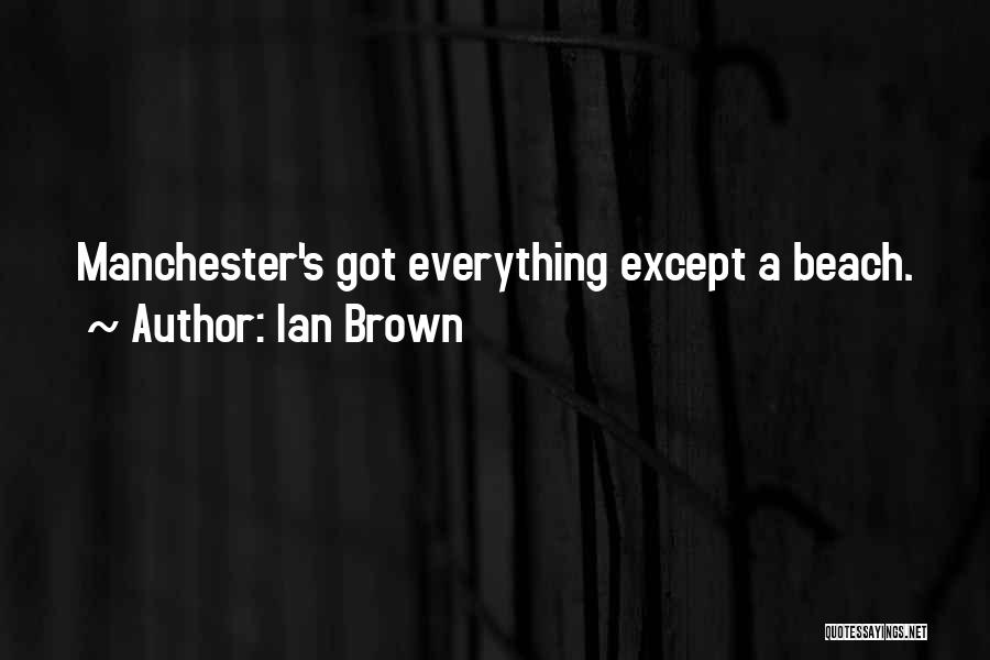 Ian Brown Quotes 565736
