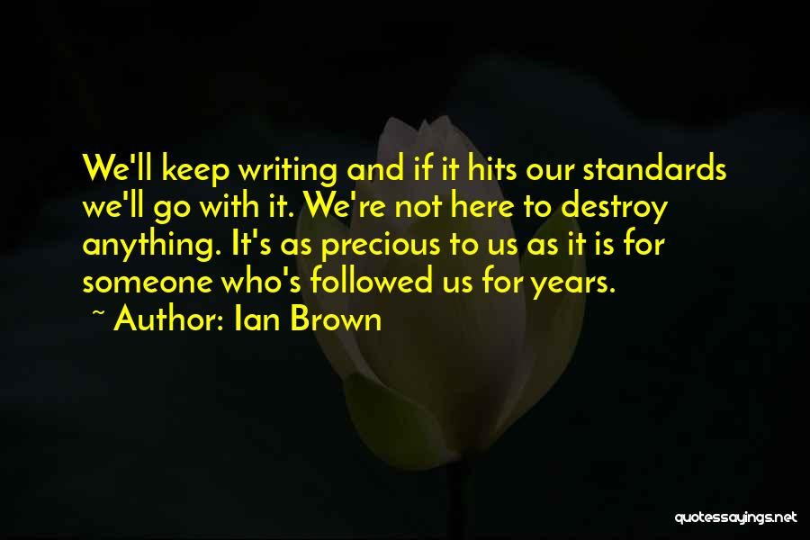 Ian Brown Quotes 769357