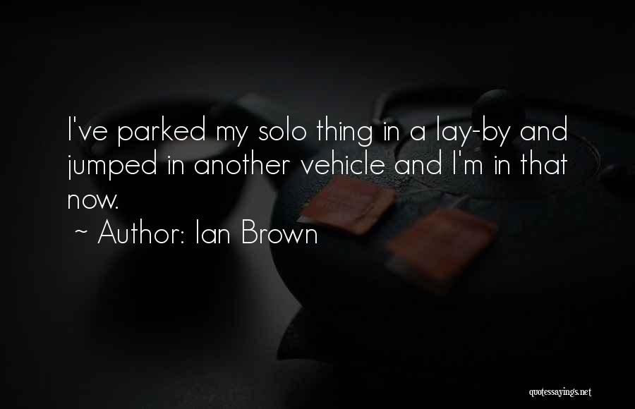 Ian Brown Quotes 851188