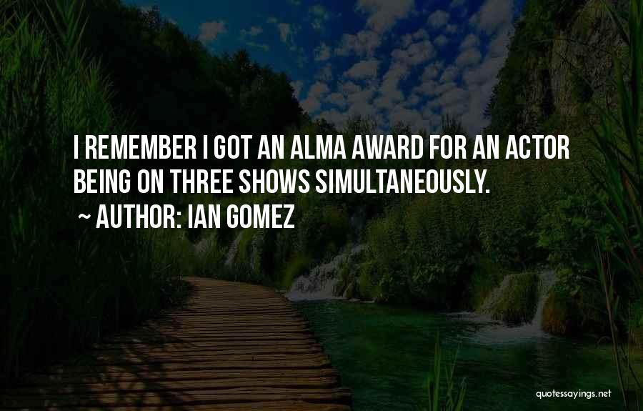 Ian Gomez Quotes 2203264
