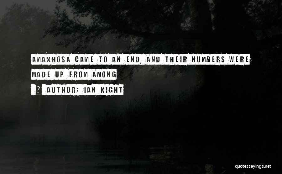 Ian Kight Quotes 430727