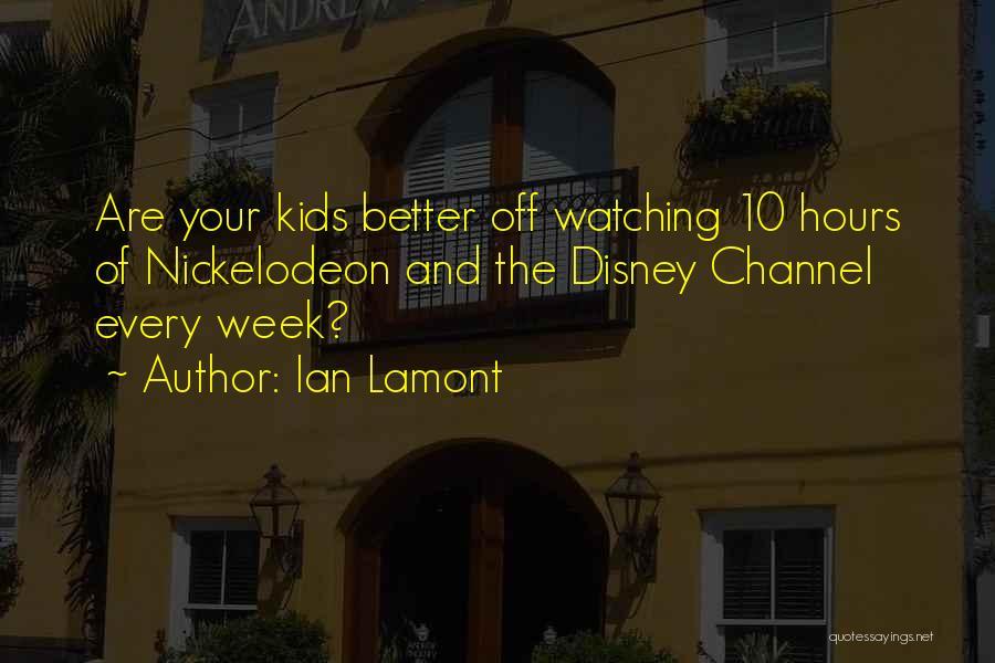 Ian Lamont Quotes 497969