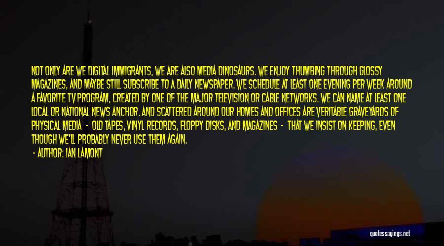 Ian Lamont Quotes 849551