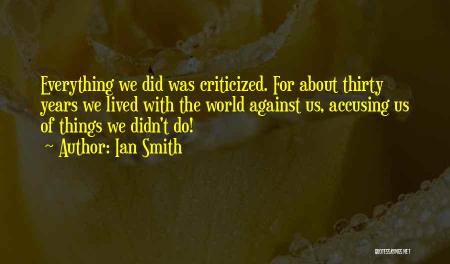 Ian Smith Quotes 1594063