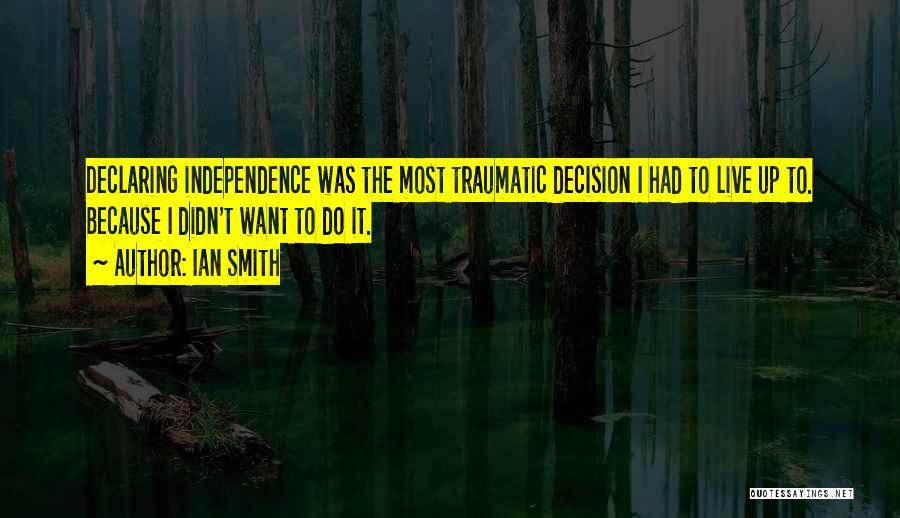Ian Smith Quotes 1724257