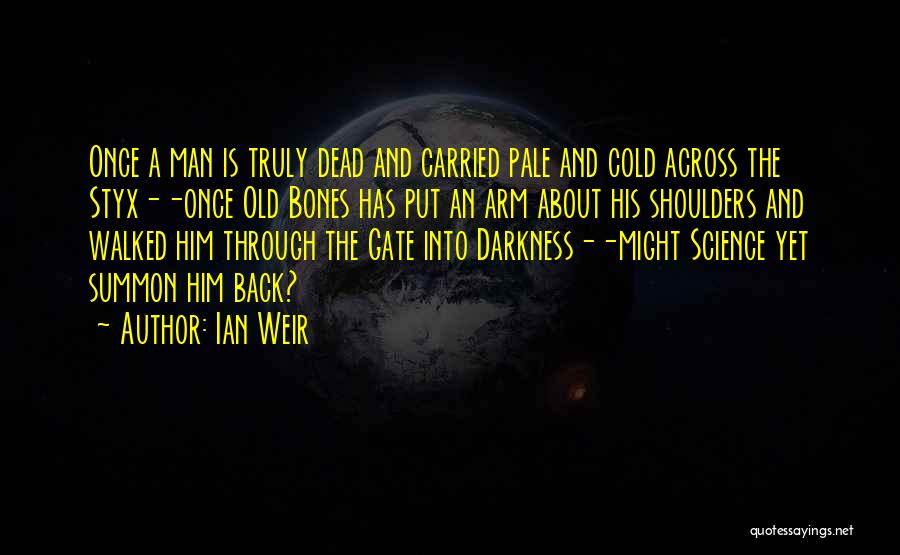 Ian Weir Quotes 2195901