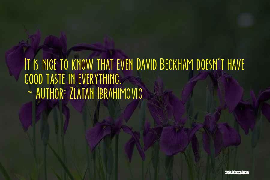 Ibrahimovic Beckham Quotes By Zlatan Ibrahimovic