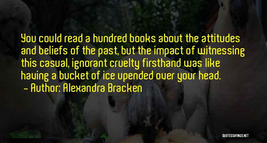 Ice Bucket Quotes By Alexandra Bracken