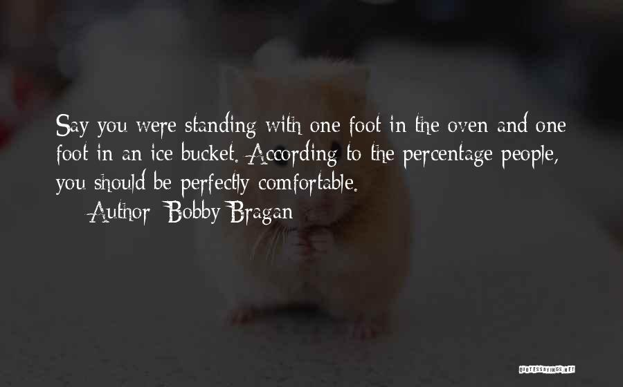Ice Bucket Quotes By Bobby Bragan