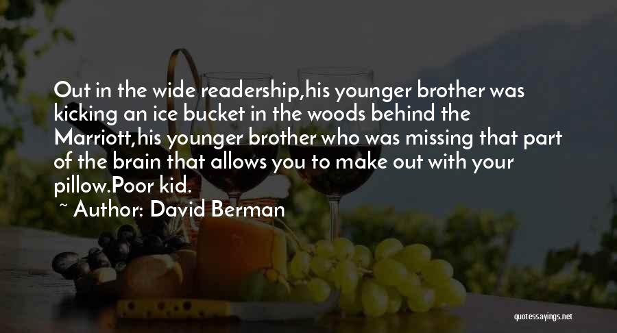 Ice Bucket Quotes By David Berman