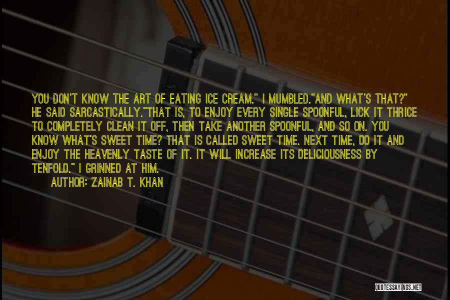 Ice Bucket Quotes By Zainab T. Khan