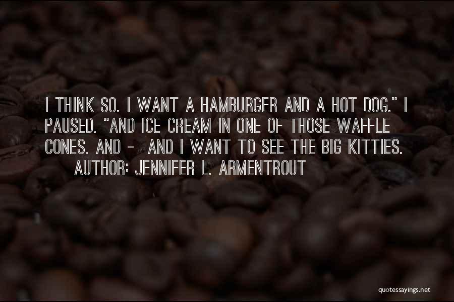 Ice Cream Waffle Quotes By Jennifer L. Armentrout