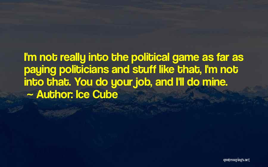 Ice Cube Quotes 2019586