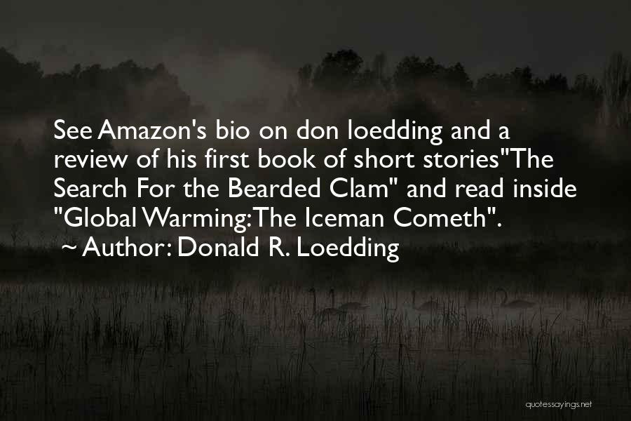 Iceman Quotes By Donald R. Loedding