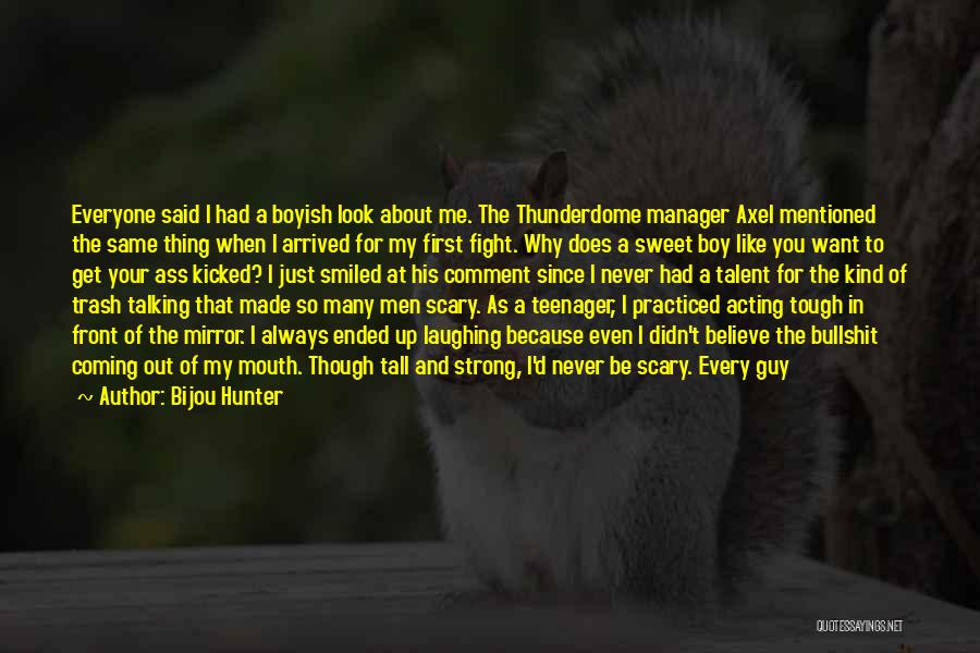 I'd Fight For You Quotes By Bijou Hunter