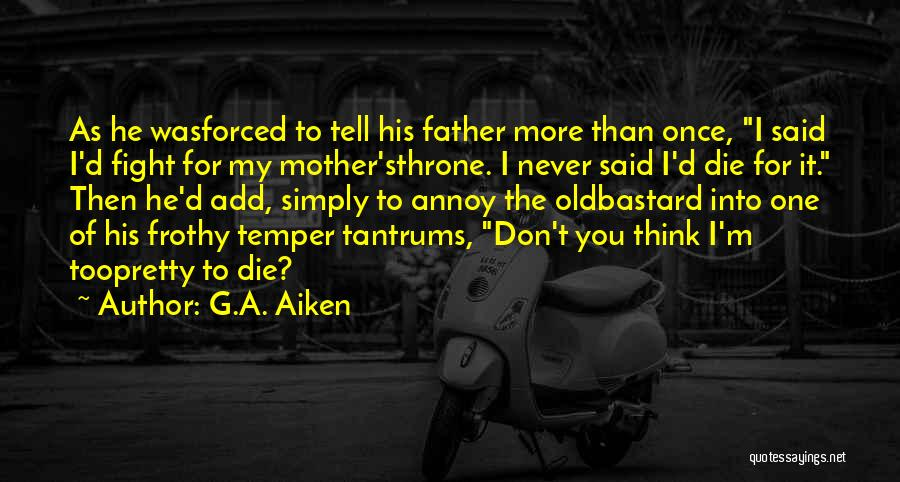I'd Fight For You Quotes By G.A. Aiken