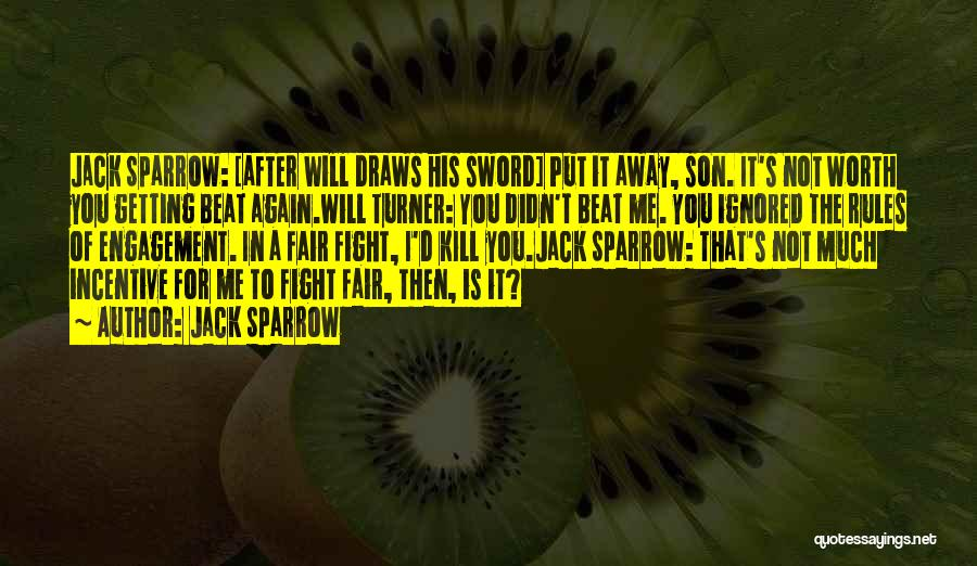 I'd Fight For You Quotes By Jack Sparrow