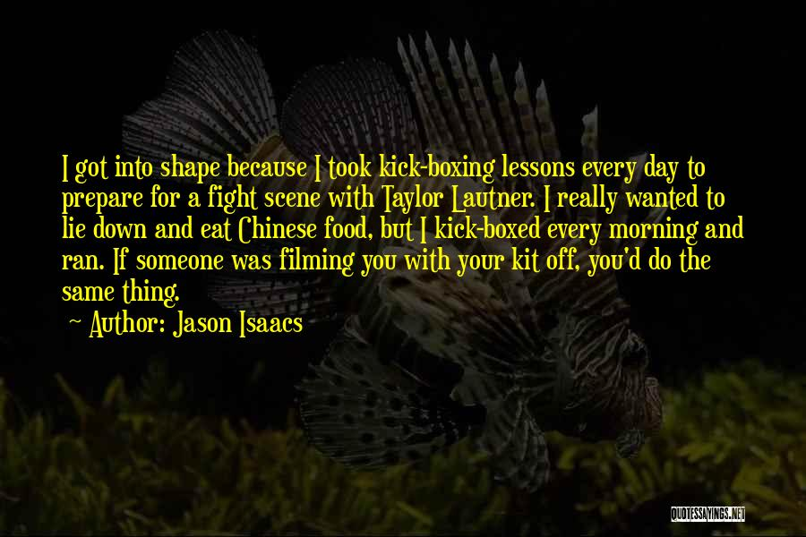 I'd Fight For You Quotes By Jason Isaacs