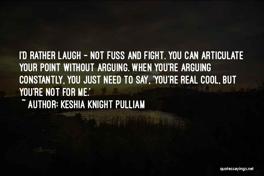 I'd Fight For You Quotes By Keshia Knight Pulliam