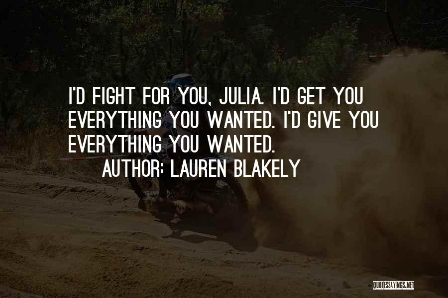 I'd Fight For You Quotes By Lauren Blakely