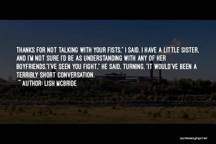 I'd Fight For You Quotes By Lish McBride