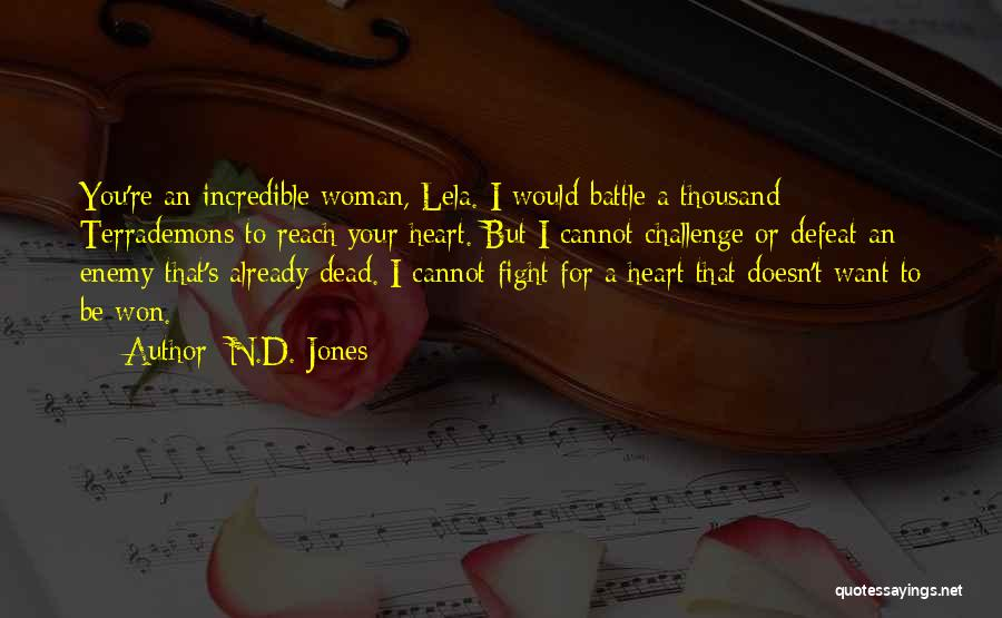 I'd Fight For You Quotes By N.D. Jones