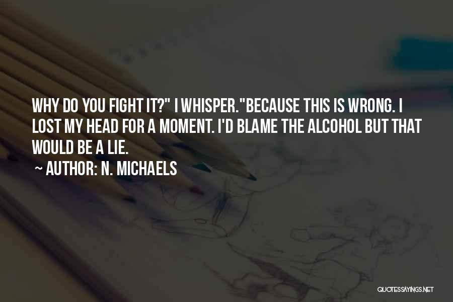 I'd Fight For You Quotes By N. Michaels