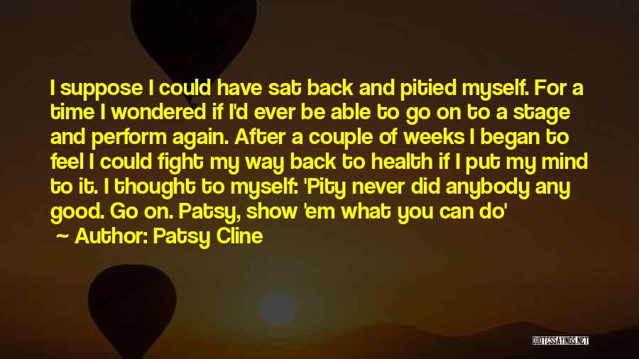 I'd Fight For You Quotes By Patsy Cline