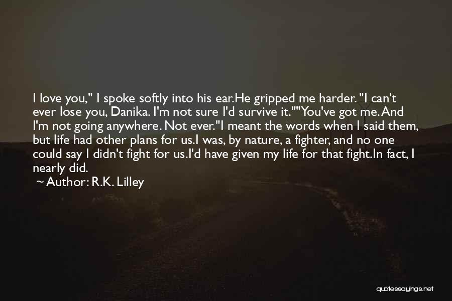 I'd Fight For You Quotes By R.K. Lilley