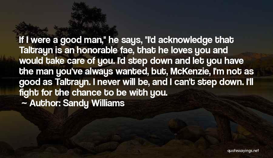 I'd Fight For You Quotes By Sandy Williams