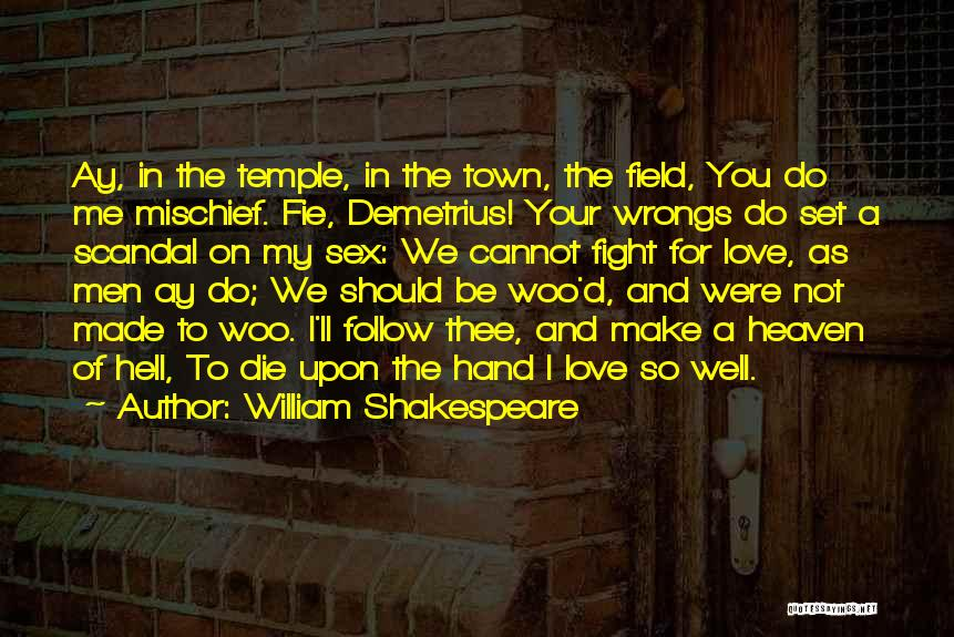 I'd Fight For You Quotes By William Shakespeare