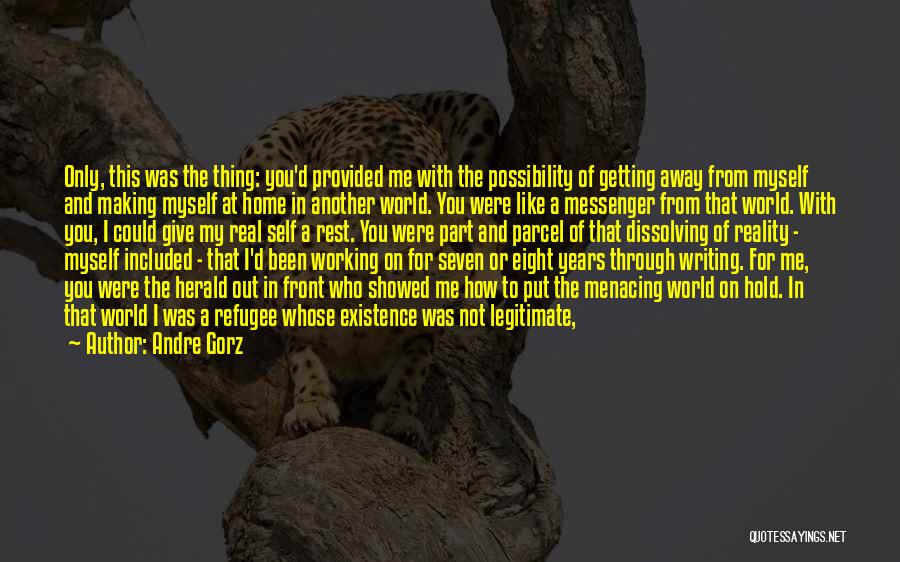 I'd Give You The World Quotes By Andre Gorz