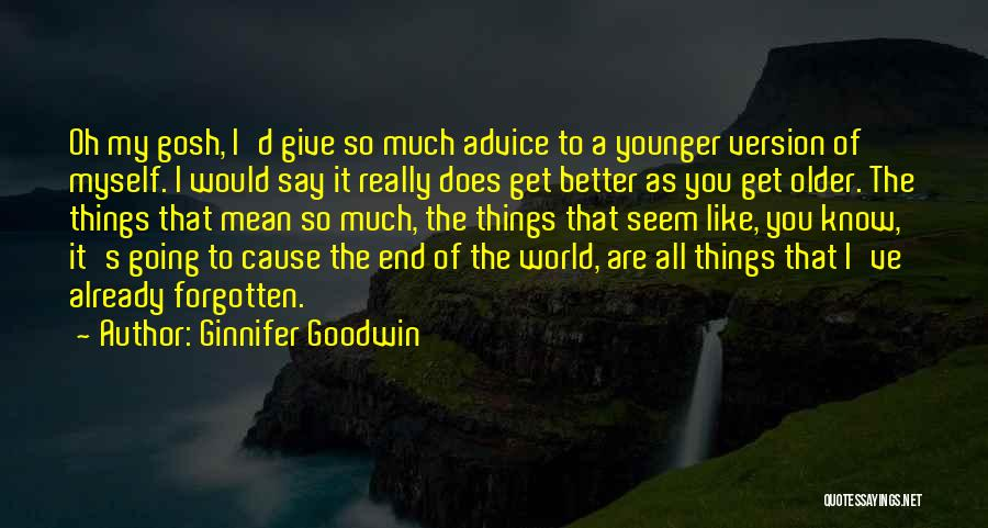 I'd Give You The World Quotes By Ginnifer Goodwin
