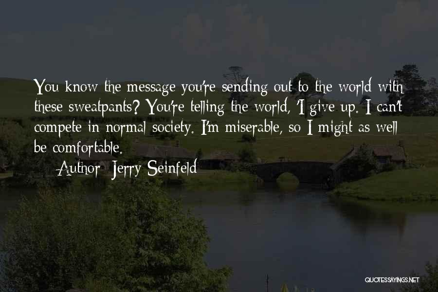 I'd Give You The World Quotes By Jerry Seinfeld