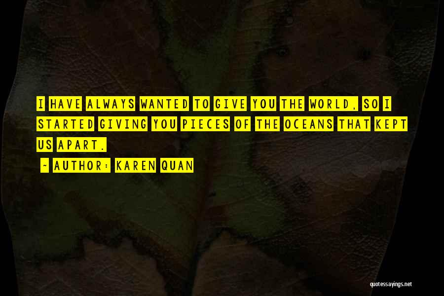 I'd Give You The World Quotes By Karen Quan
