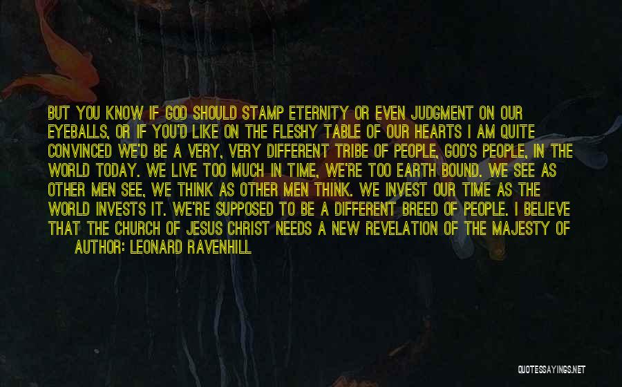 I'd Give You The World Quotes By Leonard Ravenhill