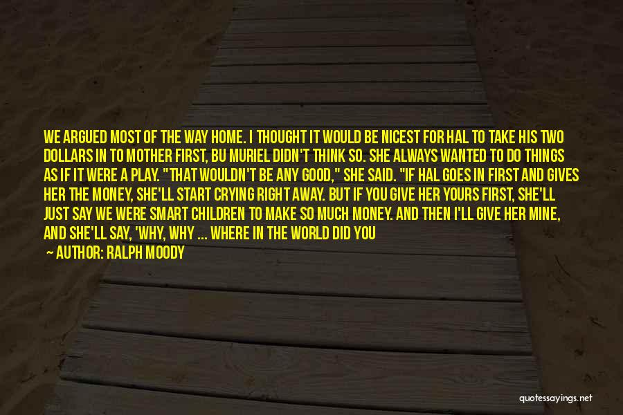 I'd Give You The World Quotes By Ralph Moody